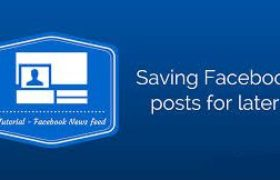 How to save Facebook posts Computer, android and iOS view later